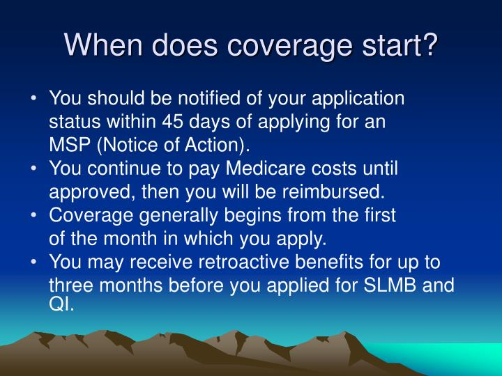 When does coverage start?