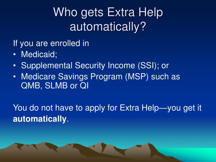 Who gets Extra Help automatically?