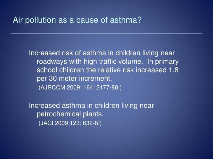 Air pollution as a cause of asthma?