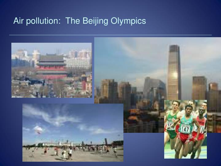 Air pollution:  The Beijing Olympics