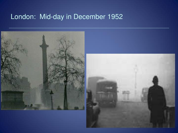 London:  Mid-day in December 1952