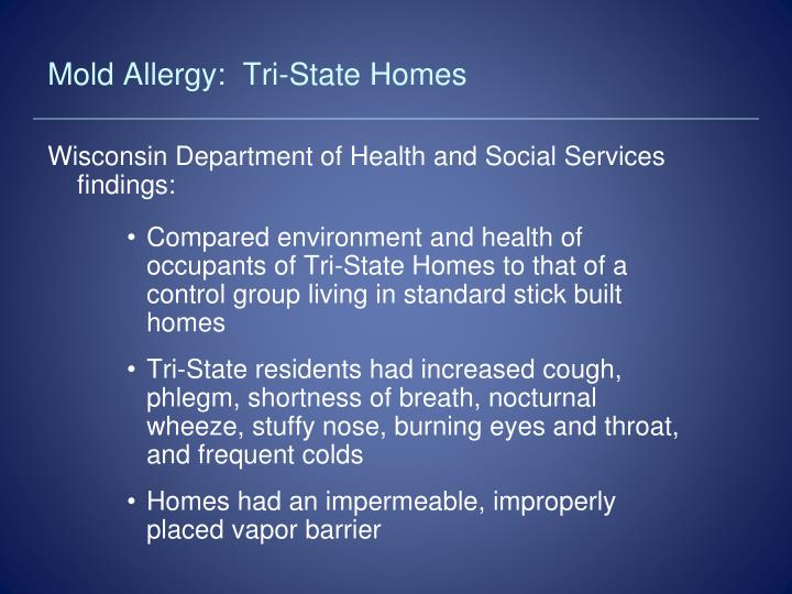 Mold Allergy:  Tri-State Homes