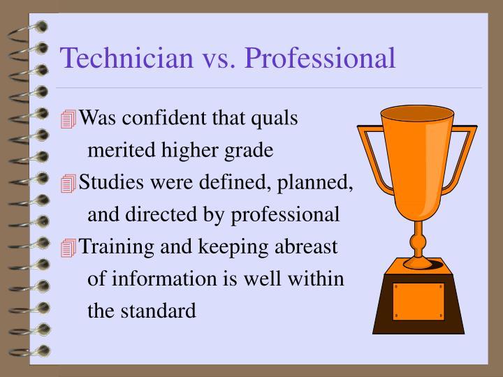 Technician vs. Professional