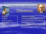 how much more of bloom can you get into your classroom1