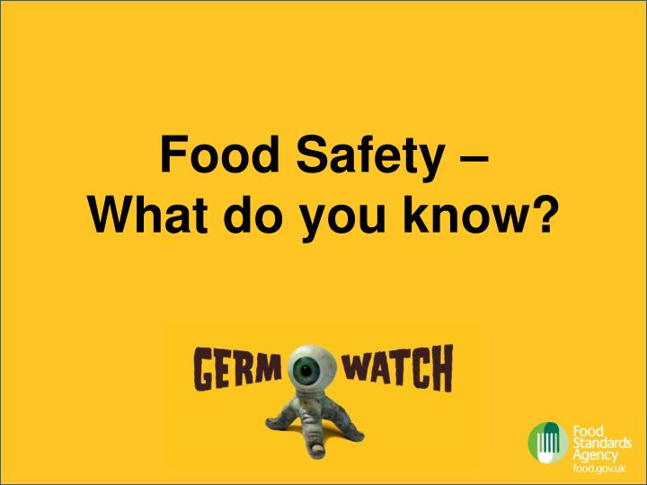 Food Safety –