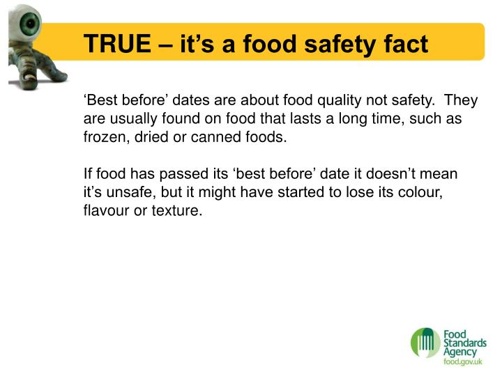 TRUE – it's a food safety fact