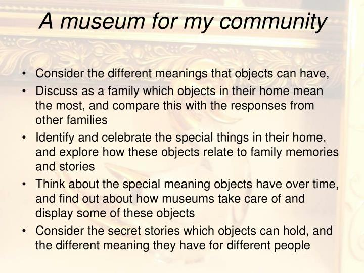 A museum for my community