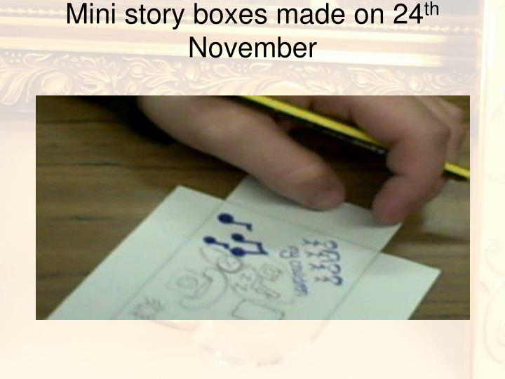 Mini story boxes made on 24