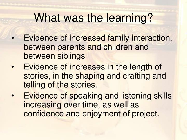 What was the learning?