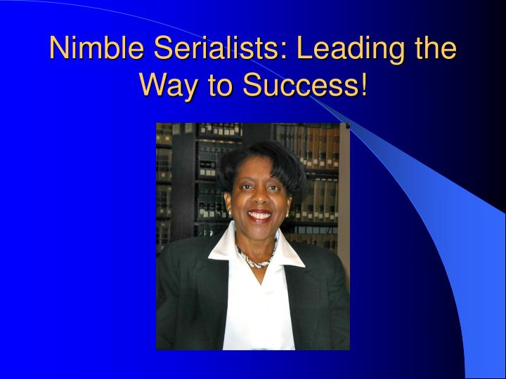 Nimble Serialists: Leading the Way to Success!