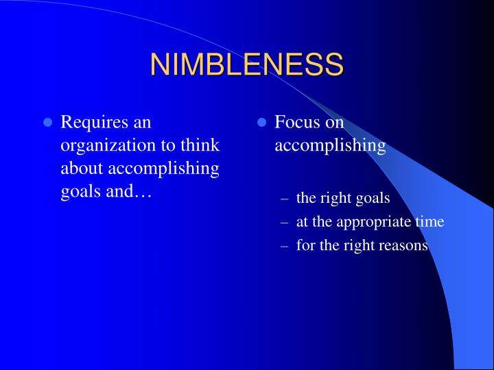 Requires an organization to think about accomplishing goals