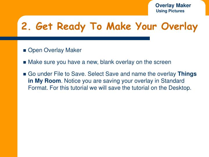 2. Get Ready To Make Your Overlay