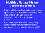 digitizing natural history collections cont d