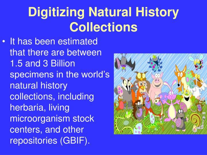 Digitizing Natural History Collections