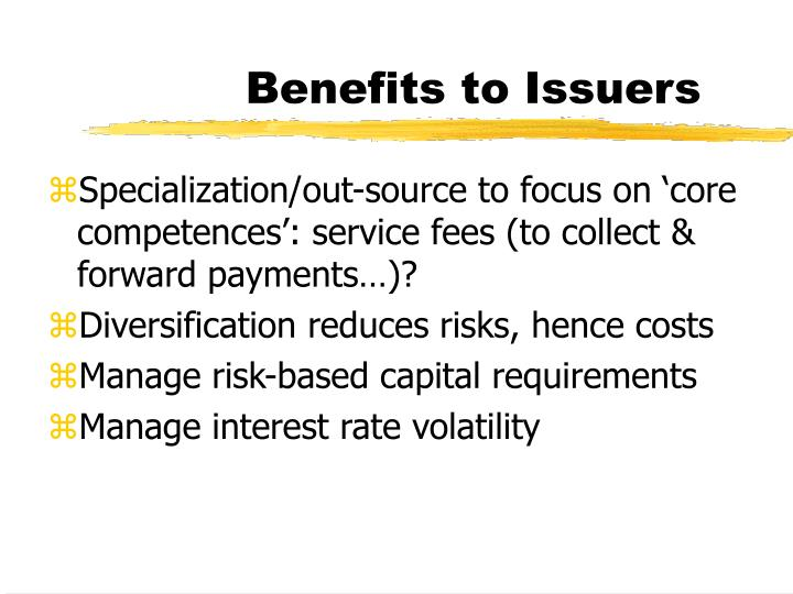 Benefits to Issuers