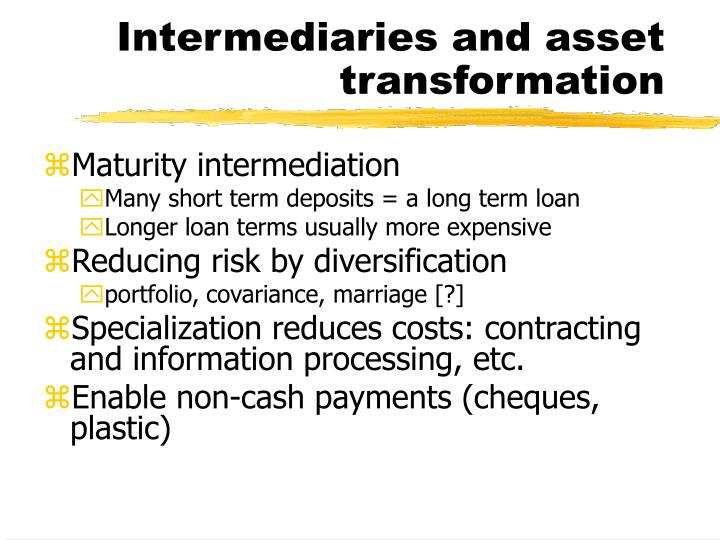 Intermediaries and asset transformation