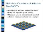 multi lens combinatorial adhesion test mcat