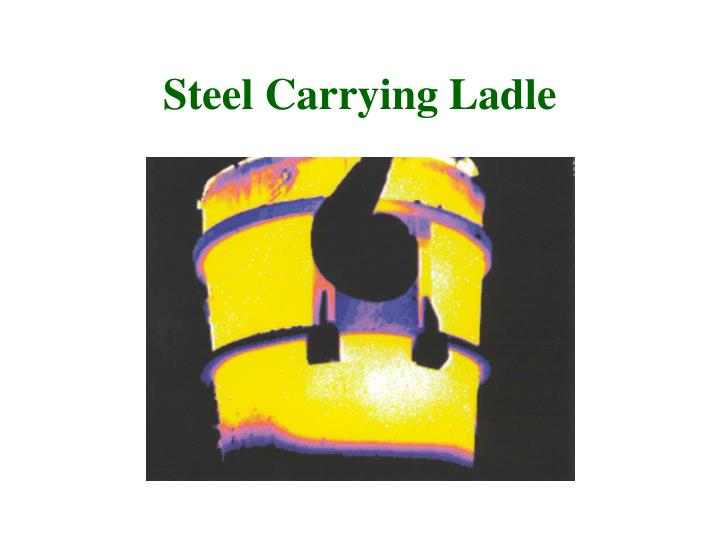 Steel Carrying Ladle