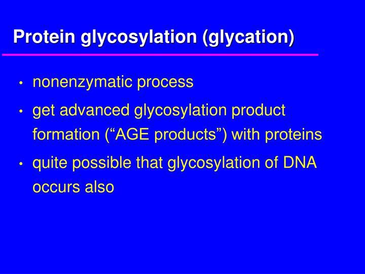 Protein glycosylation (glycation)