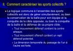 ii comment caract riser les sports collectifs