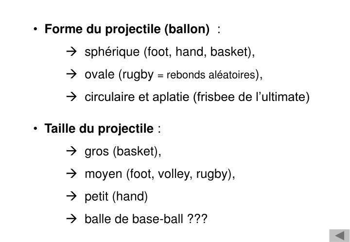 Forme du projectile (ballon)