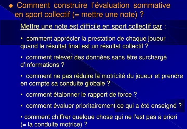Comment construire l'évaluation sommative en sport collectif (= mettre une note) ?
