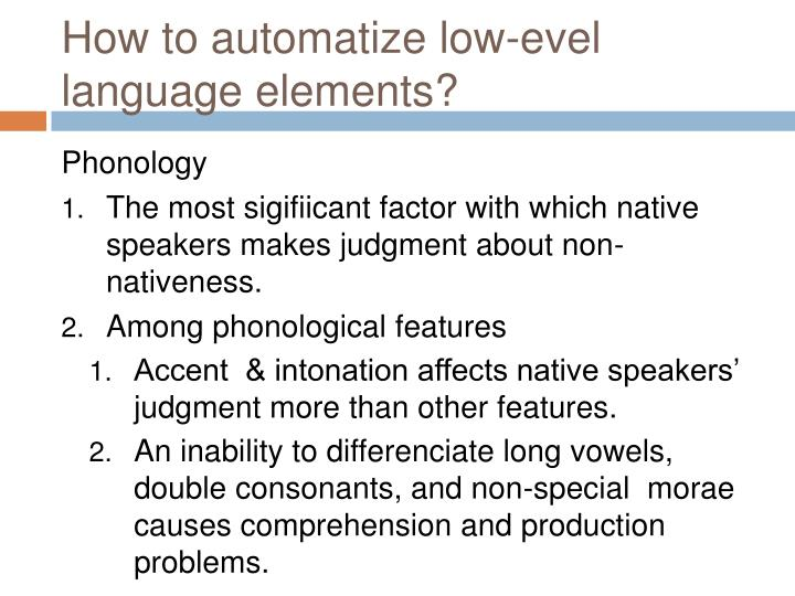 How to automatize low-evel language elements?