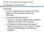 how to automatize low evel language elements
