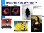 universal access po u r