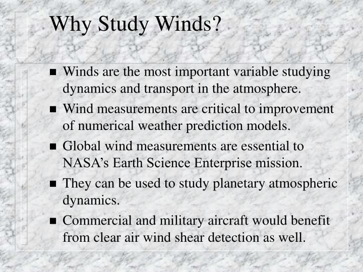 Why Study Winds?