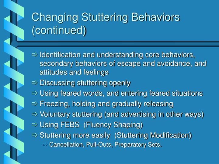 Changing Stuttering Behaviors (continued)