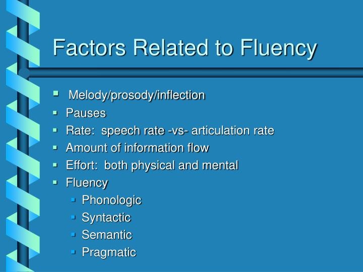 Factors Related to Fluency