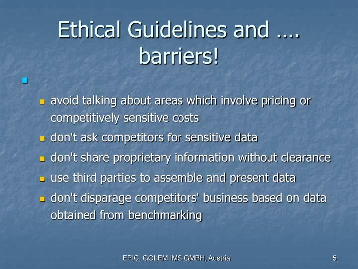 Ethical Guidelines and …. barriers!