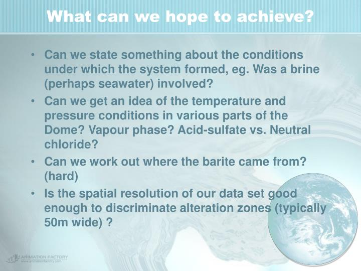 What can we hope to achieve?
