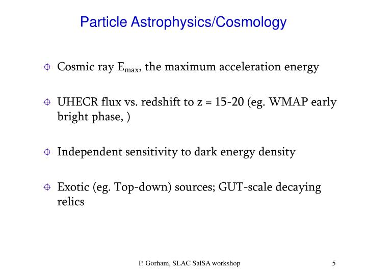 Particle Astrophysics/Cosmology