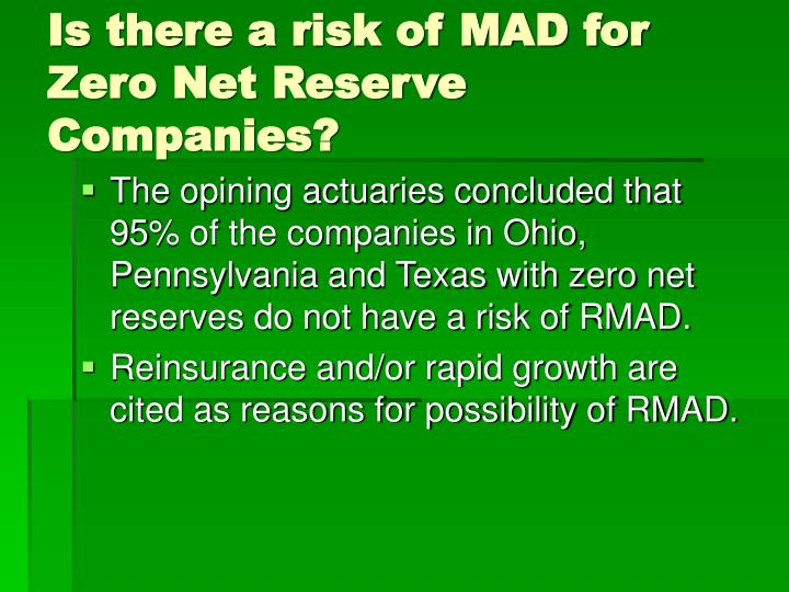 Is there a risk of MAD for Zero Net Reserve Companies?