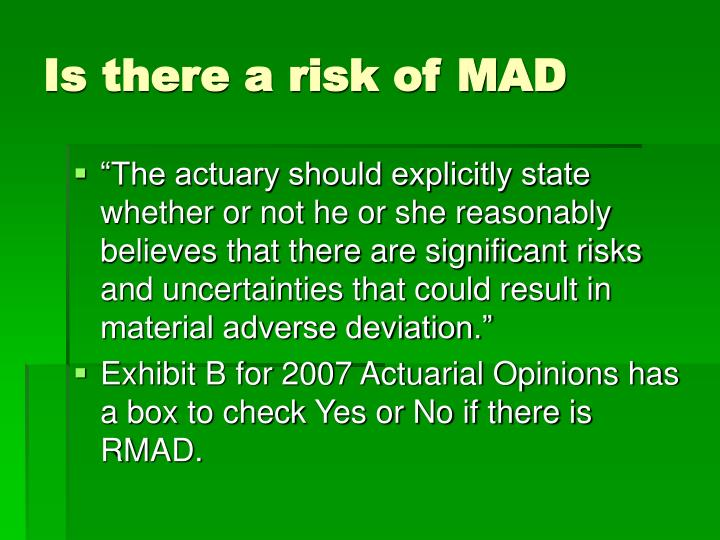 Is there a risk of MAD