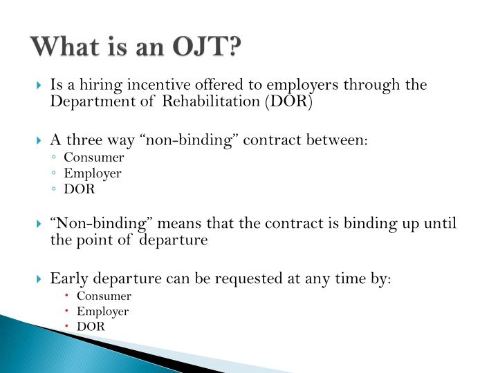 What is an OJT?