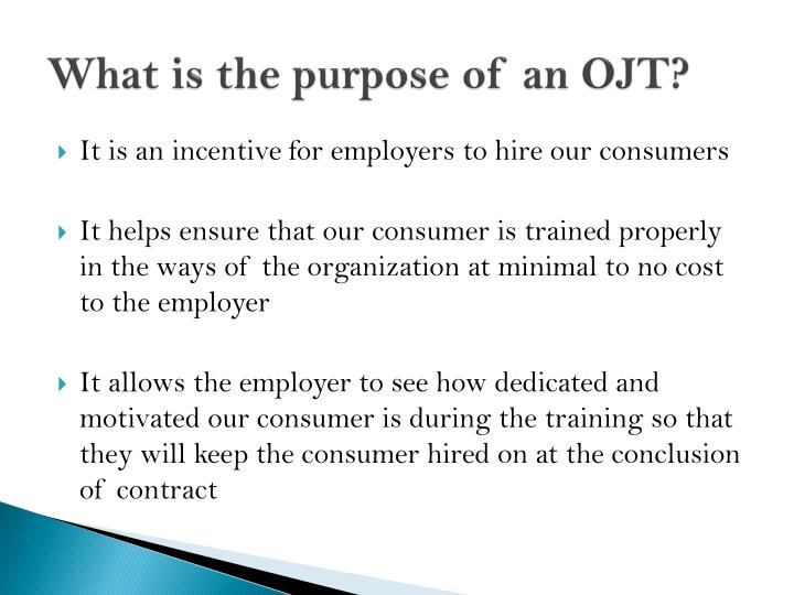 What is the purpose of an OJT?