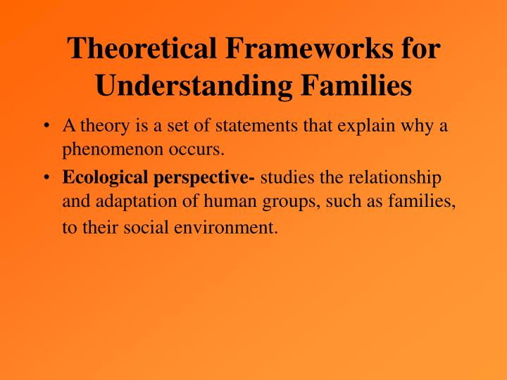 Theoretical Frameworks for Understanding Families