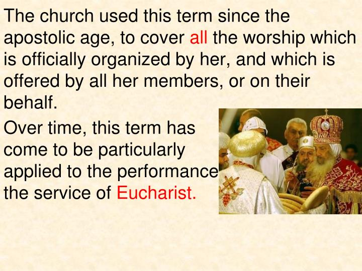 The church used this term since the apostolic age, to cover