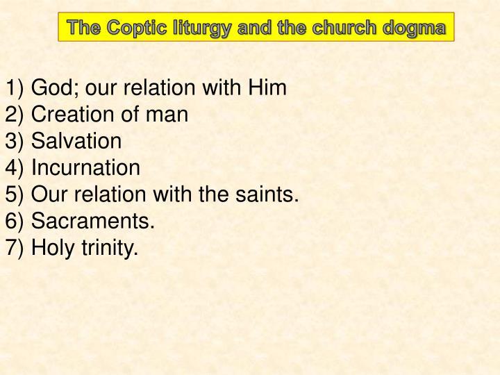 The Coptic liturgy and the church dogma