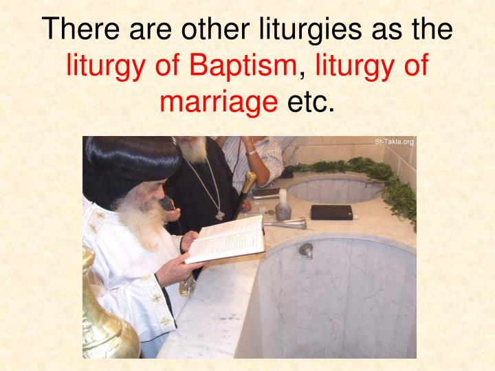 There are other liturgies as the