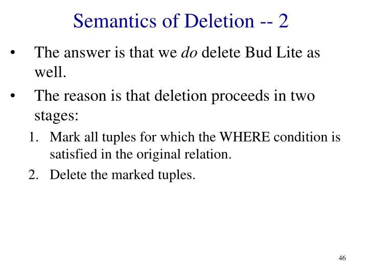 Semantics of Deletion -- 2