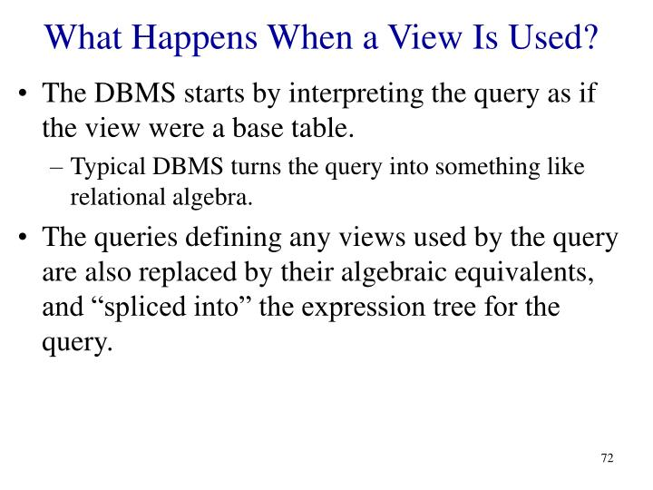 What Happens When a View Is Used?
