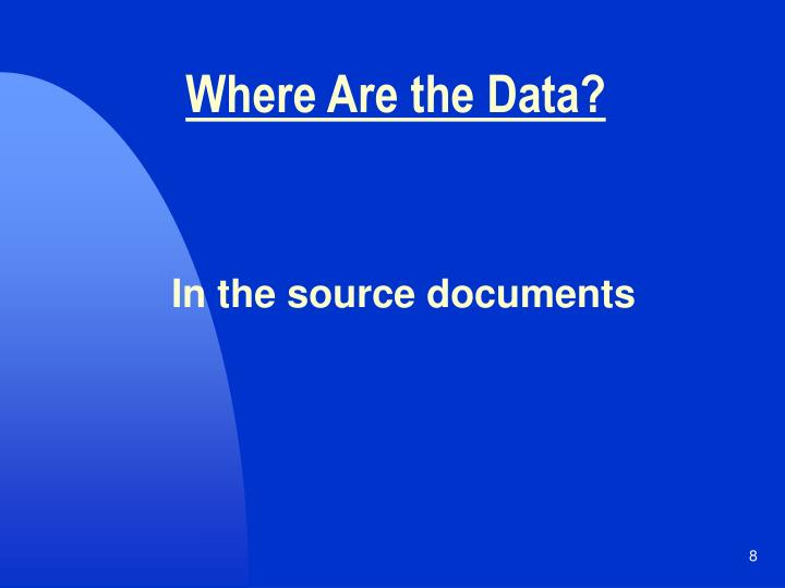 Where Are the Data?