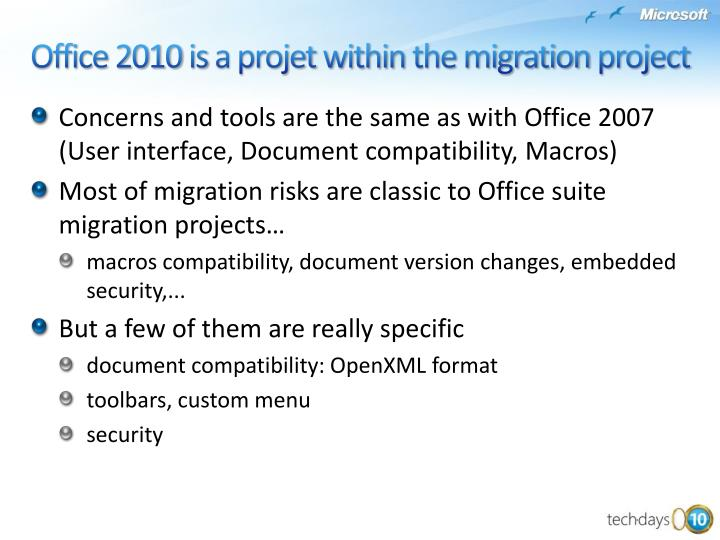 Concerns and tools are the same as with Office 2007 (User interface, Document compatibility, Macros)