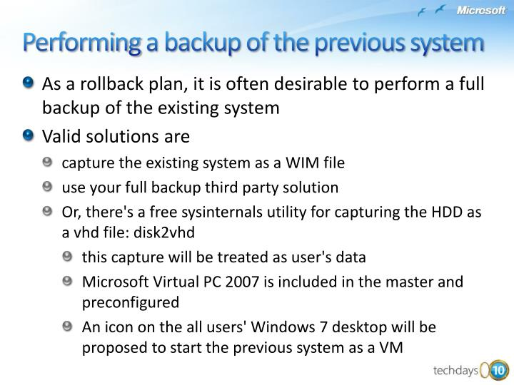 As a rollback plan, it is often desirable to perform a full backup of the existing system