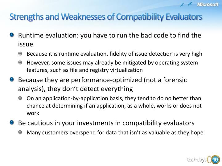 Runtime evaluation: you have to run the bad code to find the issue