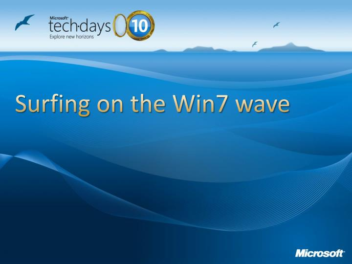 Surfing on the Win7 wave
